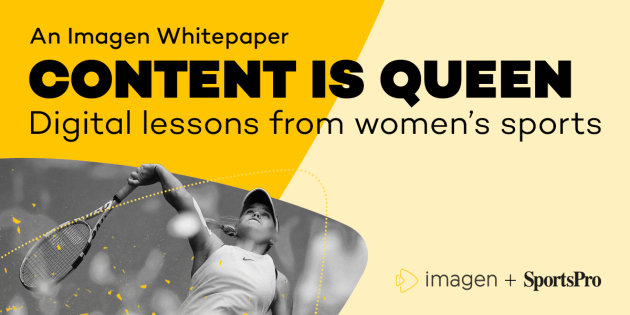 From the Source | Content is Queen; Digital lessons from women's sports